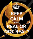 KEEP CALM AND REAL OR NOT REAL? - Personalised Poster large