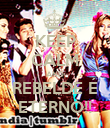 KEEP CALM AND REBELDE É ETERNO!! - Personalised Poster large