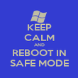KEEP CALM AND REBOOT IN SAFE MODE - Personalised Poster large