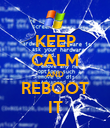 KEEP CALM AND REBOOT IT - Personalised Poster large
