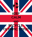 KEEP CALM AND RECYCLE  OLYMPIC STYLE! - Personalised Poster large