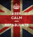 KEEP CALM AND REFABULATE  - Personalised Poster large