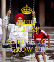KEEP CALM AND REFUSE TO GROW UP - Personalised Poster large