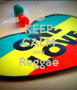 KEEP CALM AND Reggae   - Personalised Poster large