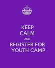 KEEP CALM AND REGISTER FOR  YOUTH CAMP - Personalised Poster large