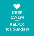 KEEP CALM AND RELAX  It's Sunday! - Personalised Poster large
