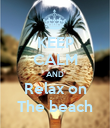 KEEP CALM AND Relax on The beach - Personalised Poster large