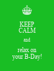 KEEP CALM and relax on your B-Day! - Personalised Poster large
