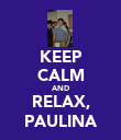 KEEP CALM AND RELAX, PAULINA - Personalised Poster large