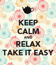 KEEP CALM AND RELAX TAKE IT EASY - Personalised Poster large