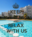 KEEP CALM AND RELAX  WITH US - Personalised Poster large