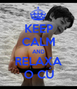 KEEP CALM AND RELAXA O CÚ - Personalised Poster large