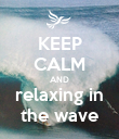 KEEP CALM AND relaxing in the wave - Personalised Poster large