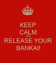 KEEP CALM AND RELEASE YOUR BANKAI! - Personalised Poster large