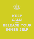 KEEP CALM AND RELEASE YOUR INNER SELF - Personalised Poster large