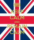 KEEP CALM AND REMAIN CALM - Personalised Poster large