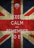 KEEP CALM AND REMEMBER 10 E1 - Personalised Poster large