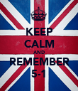 KEEP CALM AND REMEMBER 5-1 - Personalised Poster large