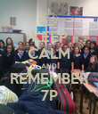 KEEP CALM AND REMEMBER 7P - Personalised Poster large