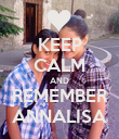 KEEP CALM AND REMEMBER ANNALISA - Personalised Poster large