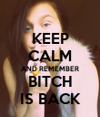KEEP CALM AND REMEMBER BITCH IS BACK - Personalised Poster large