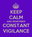 KEEP CALM AND REMEMBER CONSTANT VIGILANCE - Personalised Poster large
