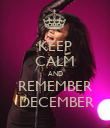 KEEP CALM AND REMEMBER  DECEMBER - Personalised Poster large