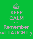 KEEP CALM AND Remember Ethel TAUGHT you! - Personalised Poster large