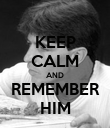 KEEP CALM AND REMEMBER HIM - Personalised Poster large