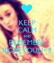 KEEP CALM AND REMEMBER ILOVEYOUU<3 - Personalised Poster large