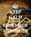 KEEP CALM AND REMEMBER  MEMORIES - Personalised Poster large