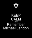KEEP CALM AND Remember Michael Landon - Personalised Poster large
