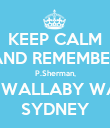 KEEP CALM AND REMEMBER P.Sherman, 42 WALLABY WAY, SYDNEY - Personalised Poster small