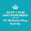 KEEP CALM AND REMEMBER P. Sherman, 42 Wallaby Way, Sydney. - Personalised Poster large