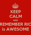 KEEP CALM AND REMEMBER RIC is AWESOME - Personalised Poster large
