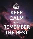 KEEP CALM AND REMEMBER THE BEST - Personalised Poster large