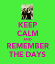 KEEP CALM AND REMEMBER THE DAYS - Personalised Poster large