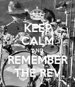 KEEP CALM AND REMEMBER THE REV - Personalised Poster large