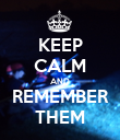 KEEP CALM AND REMEMBER THEM - Personalised Poster large