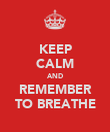 KEEP CALM AND REMEMBER TO BREATHE - Personalised Poster large
