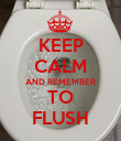 KEEP CALM AND REMEMBER TO FLUSH - Personalised Poster large