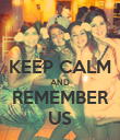 KEEP CALM AND REMEMBER US - Personalised Poster large