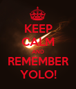 KEEP CALM AND REMEMBER YOLO! - Personalised Poster large