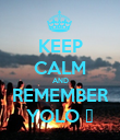 KEEP CALM AND REMEMBER YOLO ✌ - Personalised Poster large