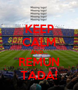 KEEP CALM AND... REMUN TADA! - Personalised Poster large