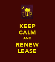 KEEP CALM AND RENEW LEASE - Personalised Poster small