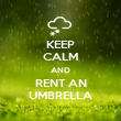 KEEP CALM AND RENT AN UMBRELLA - Personalised Poster large