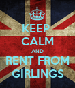 KEEP  CALM AND RENT FROM GIRLINGS - Personalised Poster large