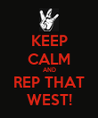 KEEP CALM AND REP THAT WEST! - Personalised Poster large
