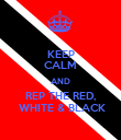 KEEP CALM AND REP THE RED,  WHITE & BLACK - Personalised Poster large